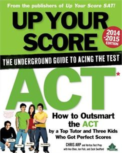 Up-Your-Score-ACT-2014-2015-Edition-The-Underground-Guide