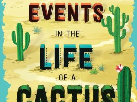 Insignificant Events of the Life of a Cactus